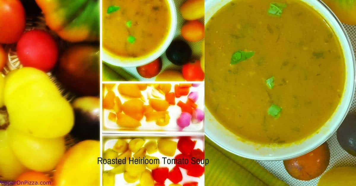Roasted Heirloom Tomato Soup Recipe | Pepper On Pizza