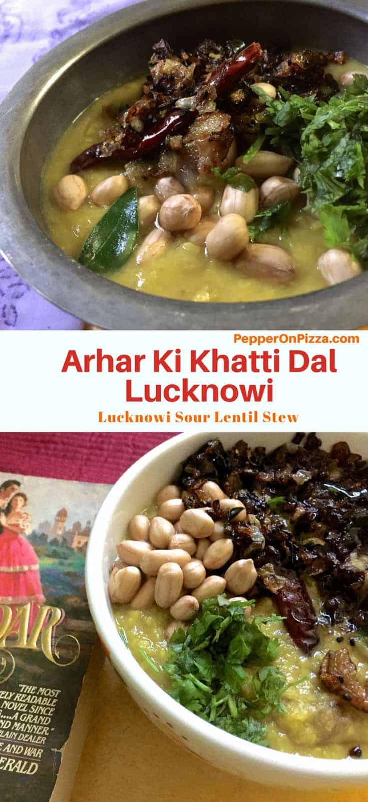 Arhar ki Khatti Dal made in the traditional Lucknowi style and garnished with raw peanuts soaked in water, tempered in ghee with onion, garlic, and chilli