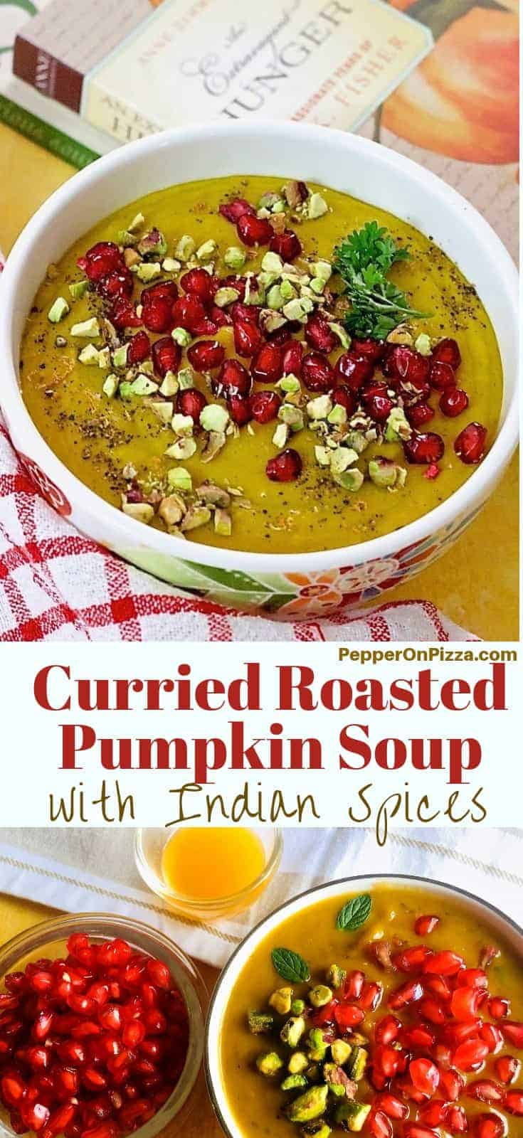 Delicious, nutritious and easy to make Curried Roasted Pumpkin Soup. Chockfull of flavour and texture, with apple, Indian spices (including turmeric, coriander, fennel and chilli powder) and a garnish of pomegranate and toasted pista nuts as well as a dash of orange juice, to warm you up on a chill evening