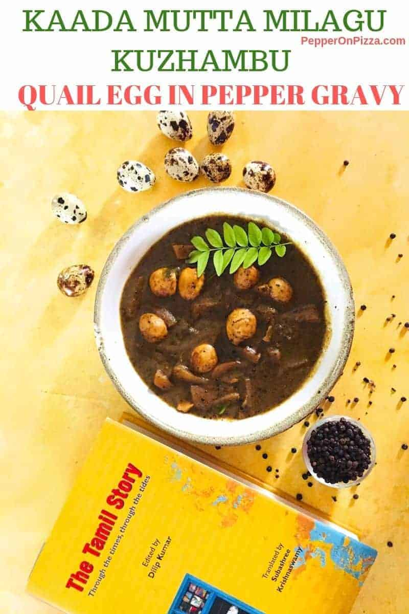 A white bowl with tiny quail eggs in a brown coloured pepper tamarind gravy, on a yellow background. Scattered peppercorns and a bowl of pepper in teh foreground and quail eggs in the background. Part of a yellow covered book with the name 'The Tamil Story' in red, seen in the foreground. https://www.PepperOnPizza.com